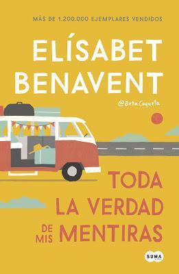 Reseña | Toda la verdad de mis mentiras, Elísabet Benavent