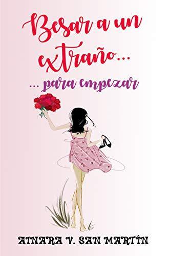 Reseña: Besar a un extraño... para empezar -  Ainara V. San Martín