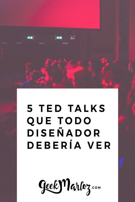 5 TED Talks que todo diseñador debería ver
