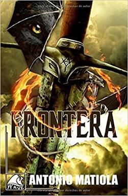Reseña #327. Frontera: Historias de Frontera, de Antonio Matiola