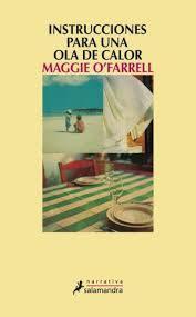 Instrucciones para una ola de calor - Maggie O'Farrell