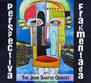John Santos Quintet - Perspectiva Fragmentada