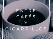 Entre cafés cigarrillos