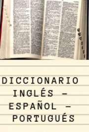 Diccionario Inglés - Español - Portugués