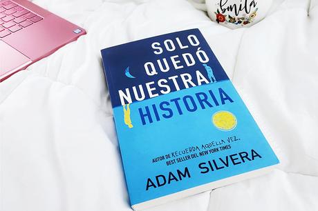 Reseña: Solo quedó nuestra historia | Adam Silvera