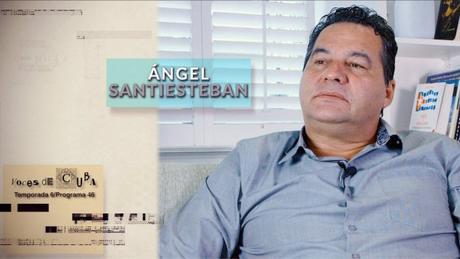 """""""VOCES DE CUBA"""" PROGRAMA 46 – ÁNGEL SANTIESTEBAN PRATS"""