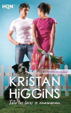 Sólo los locos se enamoran, Kristan Higgins