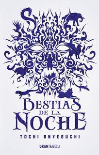 Reseña: Bestias de la noche (Bestias de la noche #1) de Tochi Onyebuchi