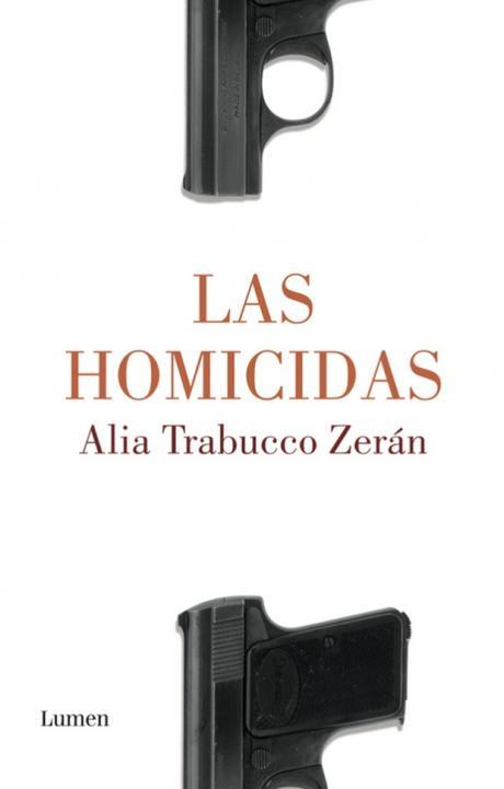 Reseña: Las Homicidas de Alia Trabucco Zerán