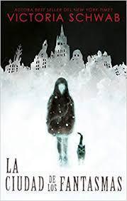 Reseña de La Ciudad de los Fantasmas de Victoria Schwab