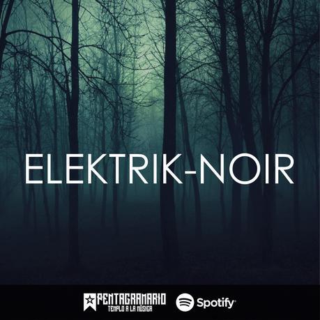 [PLAYLIST] Elektrik-Noir