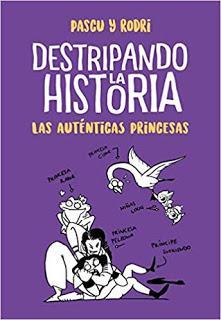 OPINIÓN DE DESTRIPANDO LA HISTORIA. LAS AUTÉNTICAS PRINCESAS