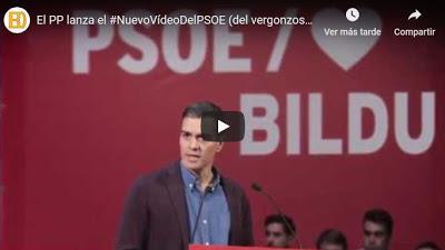 EL PP LANZA EL #NuevoVídeoDelPSOE (del vergonzoso PSOE y sus socios de Bildu)