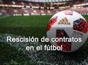 Rescisión contratos fútbol