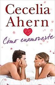 «Cómo enamorarte» de Cecelia Ahern