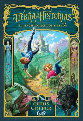 El hechizo de los deseos (La tierra de las historias, #1)