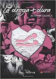 «La droga +dura» de Anny Peterson