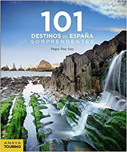 101 destinos de España sorprendentes. Pepo Paz Saz