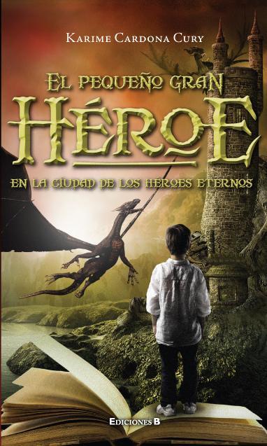 El Pequeño Gran Héroe Karime Cardona Cury - Reseña del Libro