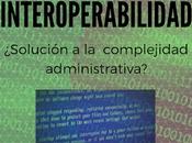 Interoperabilidad complejidad administrativa