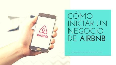 Cómo Iniciar Un Negocio de Airbnb