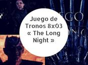 Juego Tronos 8x03 Long Night