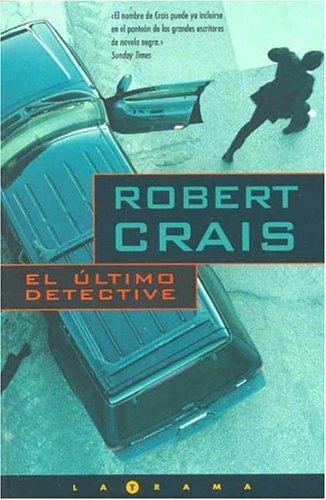 Robert Crais - El último detective