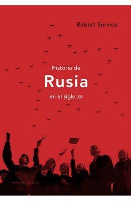 Historia de Rusia en el siglo XX, de Robert Service