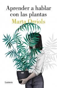 Aprender a hablar con las plantas (Marta Orriols)