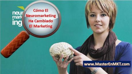 Cómo El Neuromarketing Ha Cambiado El Marketing
