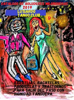 CATALOGO DE BOLUDECES MILONGUERAS 2019 Lusiardo Tango Club