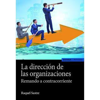 La dirección de las organizaciones; Remando contracorriente