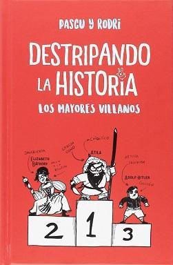 Reseña #335. Destripando la historia: Los mayores villanos, de Pascu y Rodri