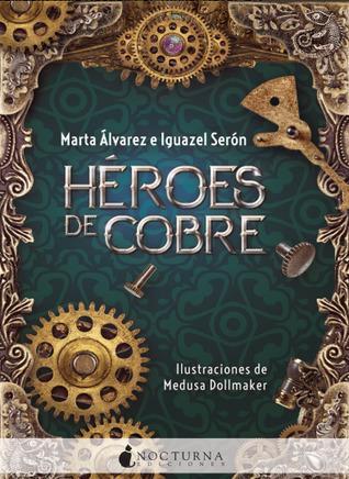 Héroes de cobre de Marta Álvarez e Iguazel Serón