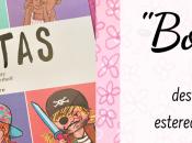 """Bonitas"", destruyendo estereotipos género"