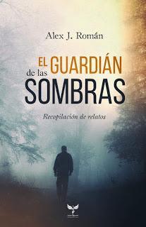 Reseña | El guardián de las sombras ~ Alex J. Román