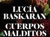 Cuerpos malditos. Lucía Baskaran.