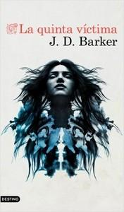 """""""La quinta víctima"""", de J.D. Barker"""