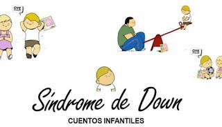 CUENTOS INFANTILES. Síndrome de Down