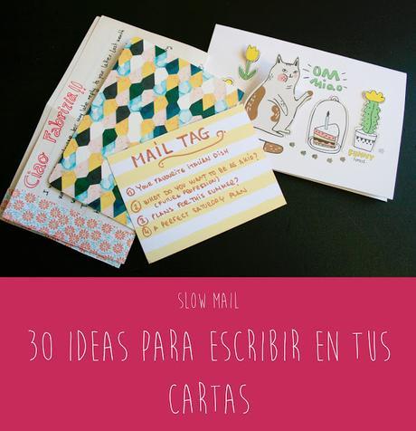 Slow Mail: 30 ideas para escribir en tus cartas
