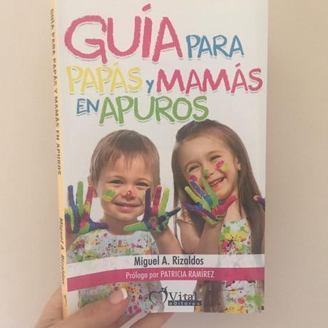 Guía para papás y mamás en apuros