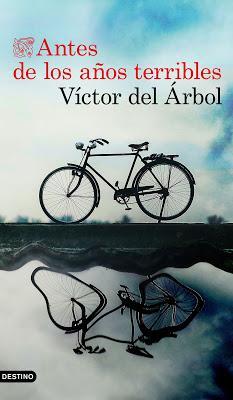 Antes de los años terribles - Víctor del Árbol