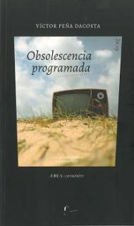 Unos poemas de Obsolescencia programada de Víctor Peña Dacosta