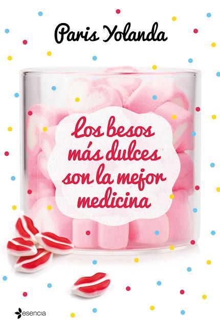 Reseña de Los besos más dulces son la mejor medicina