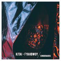 Kitai y Fyahbwoy estrenan Condenados