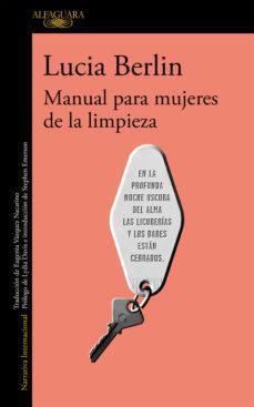 LUCIA BERLIN, MANUAL PARA MUJERES DE LA LIMPIEZA: LA BÚSQUEDA DE LA LUZ AL OTRO LADO DEL EDÉN