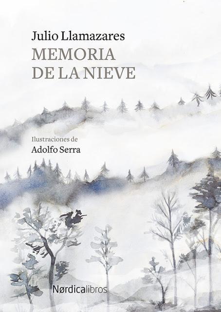 JULIO LLAMAZARES, MEMORIA DE LA NIEVE: EL SILENCIO, LA MEMORIA, LA NIEVE…, EL PASO DEL TIEMPO