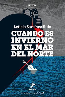 Cuando es invierno en el mar del norte. Leticia Sánchez Ruiz.
