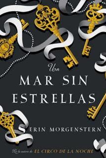 UN MAR SIN ESTRELLAS DE ERIN MORGENSTERN