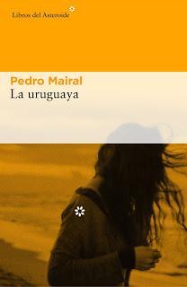 La Uruguaya - Pedro Mairal